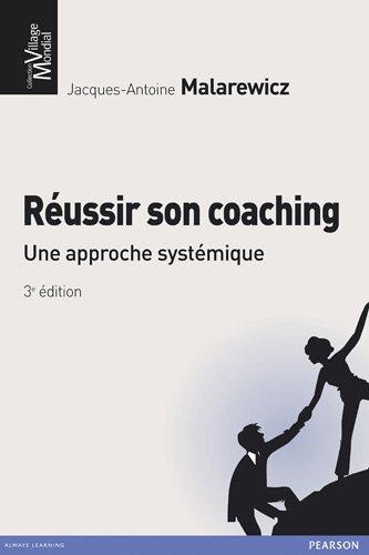 Réussir son coaching 3e édition par Jacques-Antoine Malarewicz