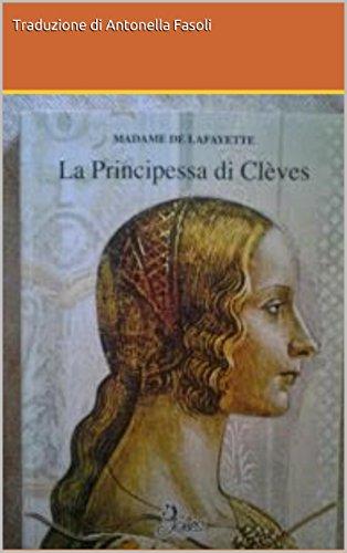 La Principessa di Clves: di Madame de Lafayette