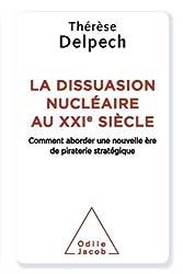 La Dissuasion nucléaire au XXIe siècle: Comment aborder une nouvelle ère de piraterie stratégique