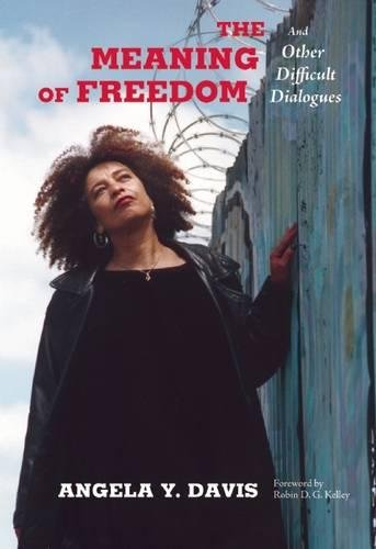 The Meaning of Freedom: And Other Difficult Dialogues (Open Media) por Angela Y. Davis
