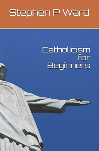 Catholicism for Beginners