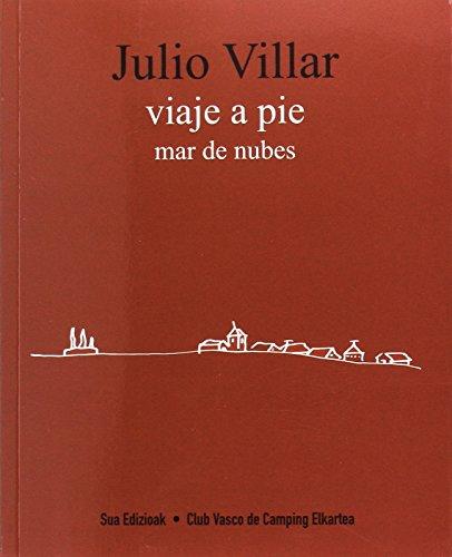 Viaje a pie: Mar de nubes por Julio Villar Gurrutxaga