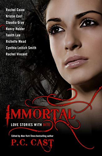 Immortal: Love Stories with Bite (Evernight) (English Edition) Cynthia Vincent-shorts