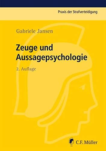Zeuge und Aussagepsychologie (Praxis der Strafverteidigung, Band 29)