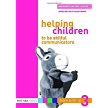 Helping Children Be Skilful Communicators (From Birth to Three Series) by Ann Roberts (2006-10-24)