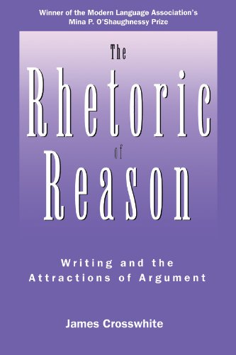 The Rhetoric of Reason: Writing and the Attractions of Argument (Rhetoric of the Human Sciences) (English Edition) por James R. Crosswhite
