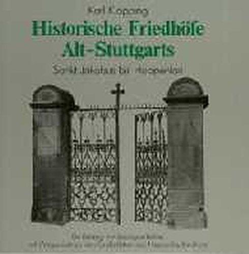 Historische Friedhöfe Alt-Stuttgarts, Bd.1, Sankt Jakobus bis Hoppenlau