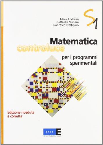 Matematica controluce per i programmi sperimentali. Per le Scuole superiori: 1