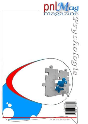 pnlMag :  numéro 1: Le magazine du bien-être (pnlMag: Magazine Psychologie créative pour le Bien-être et le Développement personnel)