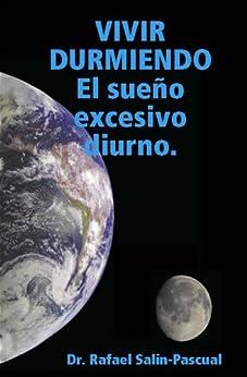 Vivir Durmiendo: El Sueño Excesivo Diurno por Rafael J. Salín-pascual