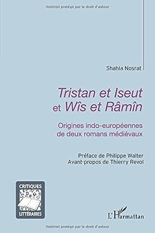 <em>Tristan et Iseut</em> et<em> Wîs et Râmîn</em>