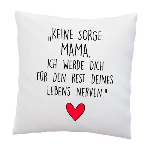 Liebtastisch Kissen mit Spruch ''Keine Sorge Mama, ich werde Dich für den Rest deines Lebens Nerven.'' - Deko-Kissen - Muttertag - Geschenkidee - Kissen mit Füllung - Muttertagsgeschenk -