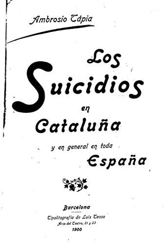 Los Suicidios en Cataluña y en General de Toda España por Ambrosio Tápia