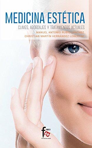 Medicina estética: Claves, abordajes y tratamientos actuales por Manuel Antonio Rubio Sánchez