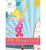 All Things Girl: Friends, Fashion and Faith (Paperback) - Common