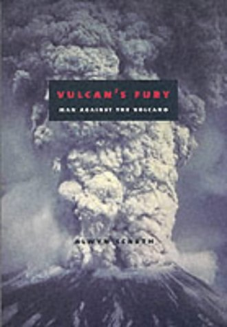 Vulcan's Fury: Man Against the Volcano by Dr. Alwyn Scarth (2001-09-01)