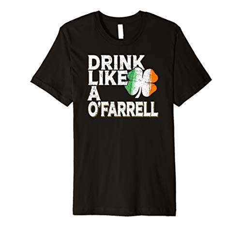 Drink Like a O'Farrell St Patrick's Day Beer Gift T-Shirt