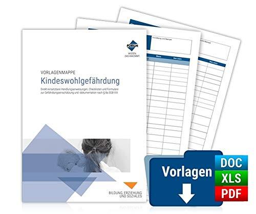 Vorlagenmappe Kindeswohlgefährdung: Direkt einsetzbare Handlungsanweisungen, Checklisten und Formulare zur Gefährdungseinschätzung und -dokumentation nach § 8a   PREMIUM-Ausgabe