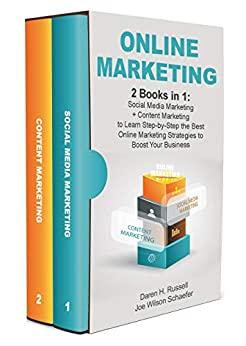 Online Marketing: 2 Books in 1: Social Media Marketing + Content Marketing to Learn Step-by-Step the Best Online Marketing Strategies to Boost Your Business ... (Internet Marketing,Digital Marketing 2019) by [Warner, Gerry T., Schaefer, Joe Wilson]