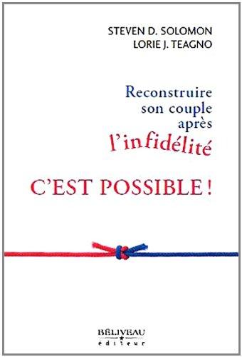 Reconstruire son couple après l'infidélité c'est possible !