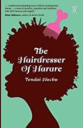 The Hairdresser of Harare by Tendai Huchu (2010-10-12)