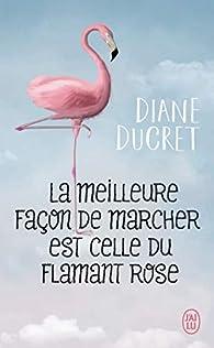 La meilleure façon de marcher est celle du flamant rose par Diane Ducret