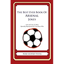 The Best Ever Book of Arsenal Jokes: Lots and Lots of Jokes Specially Repurposed for You-Know-Who