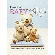 Baby Cakes: Tartas adorables para bautizos, cumpleanos y baby showers