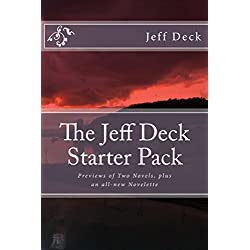 Jeff Deck Starter Pack: Previews of Two Novels, plus an all-new Novelette (English Edition)