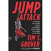 Jump Attack: The Formula for Explosive Athletic Performance, Jumping Higher, and Training Like the Pros (Tim Grover…