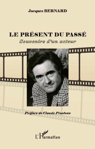 Le prsent du pass: Souvenirs d'un acteur