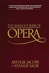 The Limelight Book of Opera by Arthur Jacobs (1985-10-06)