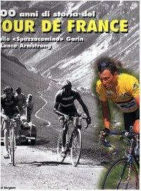 Tour de France 1903-2003. Cento anni di storia della più famosa competizione del mondo por Pascal Sergent