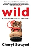 By Cheryl Strayed - Wild: A Journey from Lost to Found