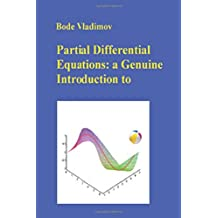 Partial Differential Equations: a Genuine Introduction to