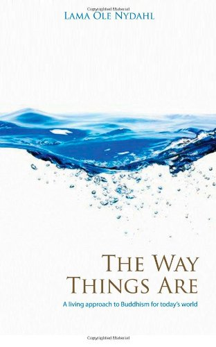 The Way Things are: A Living Approach to Buddhism (Buddhism (O Books)) por Ole Nydahl