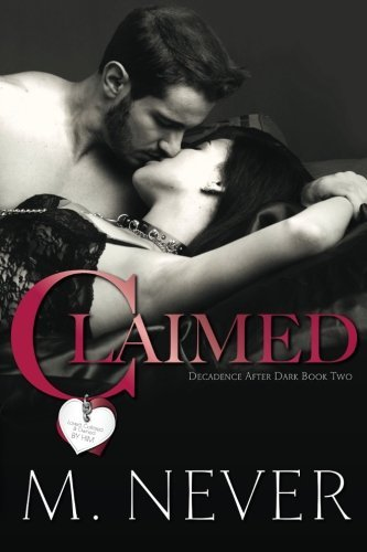 Claimed (Decadence after Dark Book 2) by M. Never (2015-03-06)