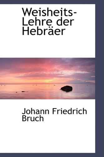Weisheits-Lehre Der Hebracer