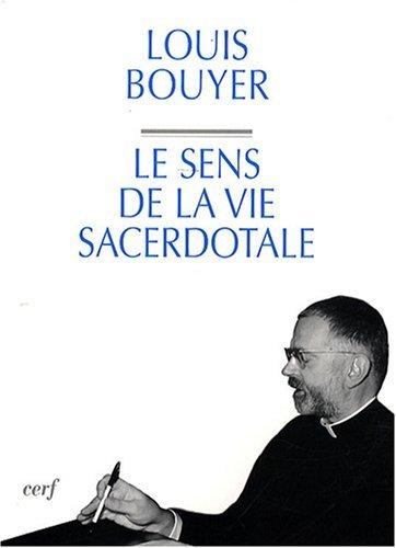 Le sens de la vie sacerdotale par Louis Bouyer