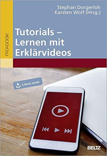 Tutorials - Lernen mit Erklärvideos: Mit E-Book inside