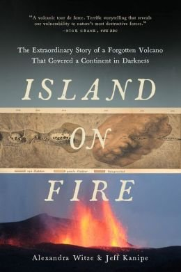 The Extraordinary Story of a Forgotten Volcano That Changed the World Island on Fire (Hardback) - Common