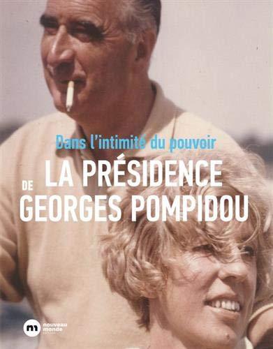 Dans l'intimité du pouvoir la présidence de Georges Pompidou par  (Broché - May 23, 2019)