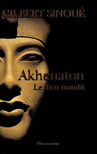Akhenaton : Le dieu maudit: Le dieu maudit