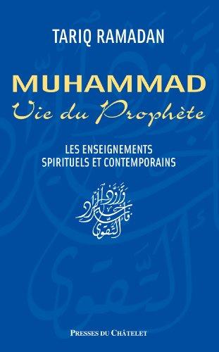 Vie du prophète Muhammad (Spiritualité) par Tariq Ramadan