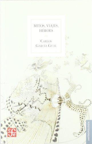 Mitos, Viajes, Heroes (Antropologia (fce))