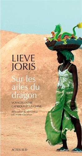 Sur les ailes du dragon : Voyages entre l'Afrique et la Chine