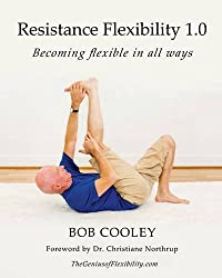 Resistance Flexibility 1.0: Becoming Flexible in All Ways