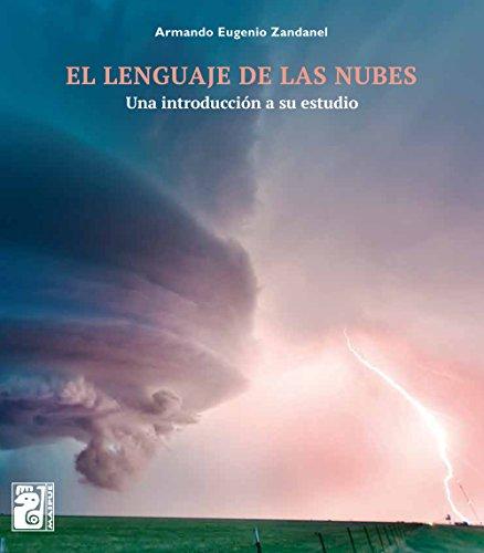 El lenguaje de las nubes: Una introducción a su estudio por Armando E. Zandanel