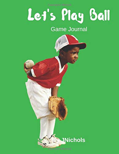 Let's Play Ball Game Journal por J Nichols