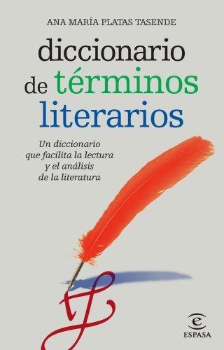 Diccionario de términos literarios (DICCIONARIOS LEXICOS) por Ana María Platas Tasende